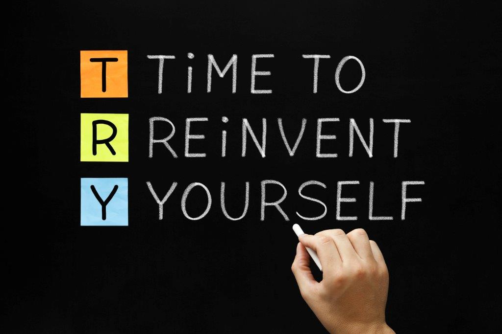 Reinvent Yourself!